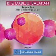 Bi & Dablju, Balakan — Miracles (incl. Vigil Coma remix)